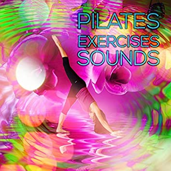 Pilates Exercises Sounds - Background Music for Pilates Classes and Exercises, Relaxing Piano Songs and Meditation Music, Nature Sounds, Music for Yoga & Massage