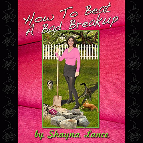 How To Beat A Bad Breakup audiobook cover art