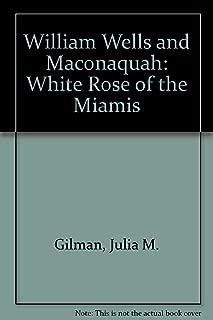 William Wells and Maconaquah: White Rose of the Miamis
