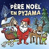 Père Noël en pyjama