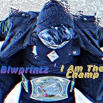 I Am the Champ