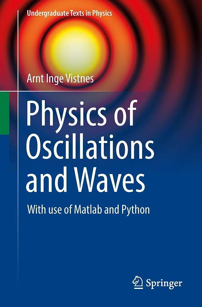 突っ込む政治家ペルーPhysics of Oscillations and Waves: With use of Matlab and Python (Undergraduate Texts in Physics) (English Edition)