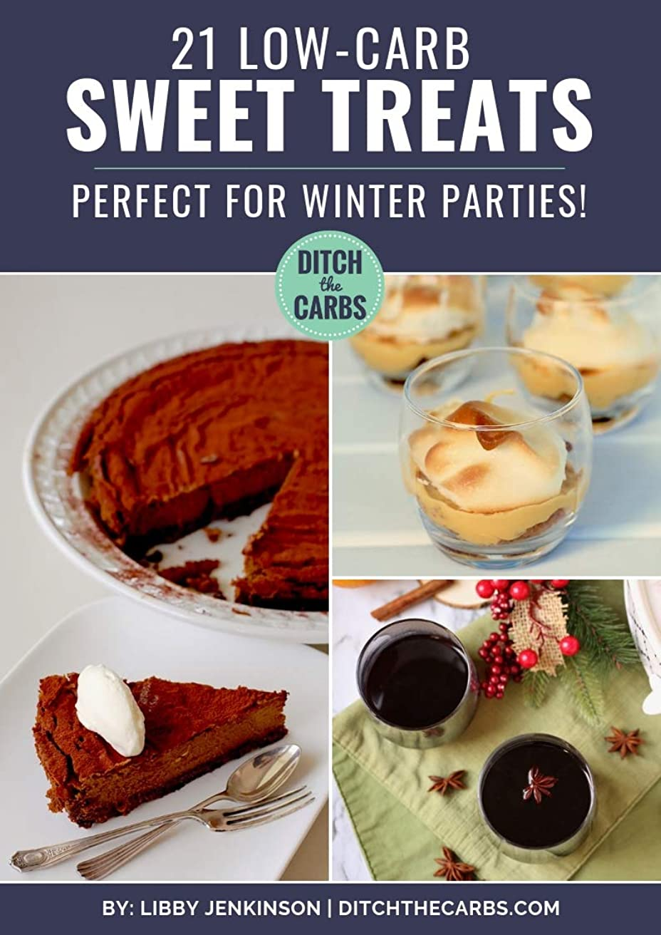 21 Low-Carb Sweet Treats: Perfect healthy desserts for winter parties (How to start low-carb and keto diet.) (English Edition)