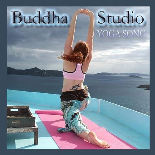 Yoga Song by Buddha Studio Band on Amazon Music - Amazon.com