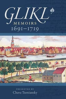 Glikl: Memoirs 1691-1719 (Tauber Institute for the Study of European Jewry)