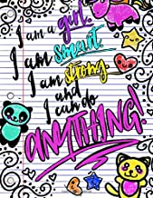 I Am A Girl. I Am Smart. I Am Strong. And I Can Do Anything!; Journal for Girls: 8.5