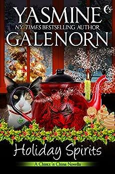 Holiday Spirits (Chintz 'n China Book 6) by [Yasmine Galenorn]