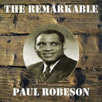 The Remarkable Paul Robeson