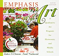 Emphasis Art: A Qualitative Art Program for Elementary and Middle Schools (myeducationlab (Access Codes))
