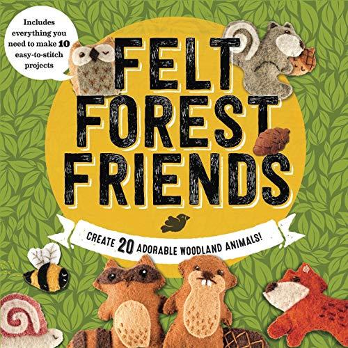 Felt Forest Friends: Create 20 Adorable Woodland Animals