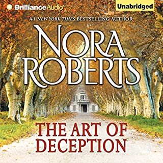 The Art of Deception                   By:                                                                                                                                 Nora Roberts                               Narrated by:                                                                                                                                 Christina Traister                      Length: 6 hrs and 57 mins     5 ratings     Overall 3.2