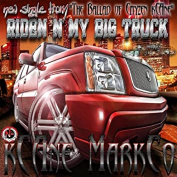 Riden N My Big Truck