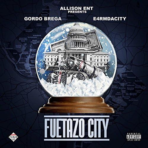 E4rmdacity & Gordo Brega