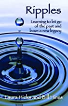 Ripples: Learning to let go of the past and leave a new legacy!
