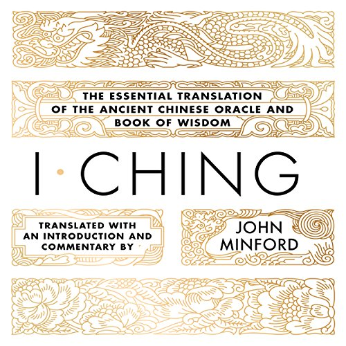I Ching: The Essential Translation of the Ancient Chinese Oracle and Book of Wisdom audiobook cover art