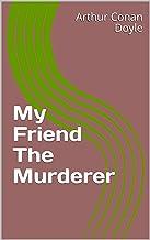 My Friend The Murderer (English Edition)