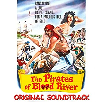 The Pirates of Blood River Main Titles (From 'the Pirates of Blood River' Original Soundtrack)