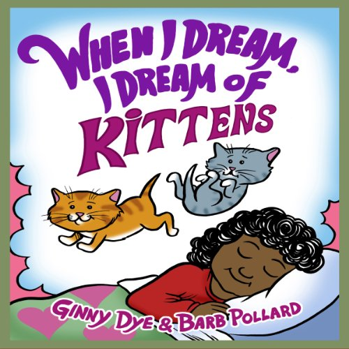 When I Dream, I Dream of Kittens! audiobook cover art