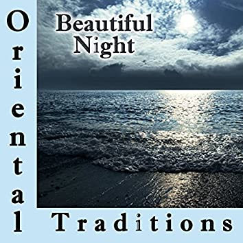 Oriental Traditions, Beautiful Night