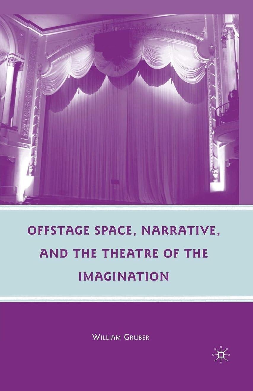 拘束ベーカリー表示Offstage Space, Narrative, and the Theatre of the Imagination
