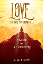 Love on the Mountain: A Guide to Self-Discovery