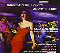 Barrelhouse, Boogie And The Blues by Ella Mae Morse (2012-06-05)