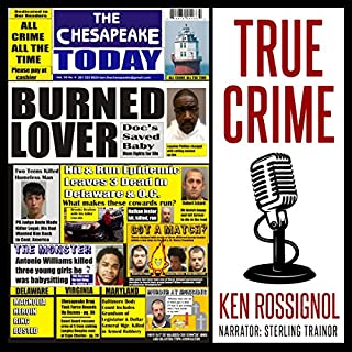 The Chesapeake Today Vol 10 No 4 - All Crime, All the Time: All Crime, All the Time in the Chesapeake Region of Maryland, Virginia, and Delaware     The Chesapeake Today Series, Book 29              By:                                                                                                                                 Ken Rossignol                               Narrated by:                                                                                                                                 Sterling Trainor                      Length: 3 hrs and 37 mins     3 ratings     Overall 3.3