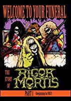 Welcome to Your Funeral: Story of Rigor Mortis [DVD]