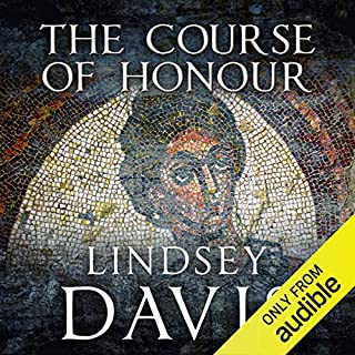 The Course of Honour                   By:                                                                                                                                 Lindsey Davis                               Narrated by:                                                                                                                                 Diana Bishop                      Length: 12 hrs and 21 mins     32 ratings     Overall 4.5