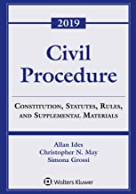 Civil Procedure: Constitution, Statutes, Rules, and Supplemental Materials, 2019 (Supplements)
