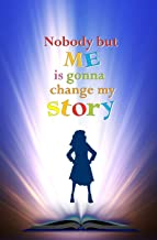 Nobody but Me is Gonna Change My Story: Blank Journal and Musical Theater Quote
