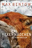 Das Hexenmädchen: Ein Fall für Nils Trojan 4 - Psychothriller - Max Bentow