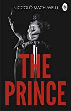 The Prince by Niccolo Machiavelli: Annotated