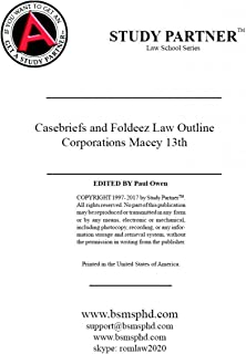 Casebriefs and Foldeez Law Outline for The Law of Business Organizations, Cases, Materials, and Problems 13th by Macey ISBN: 9781634608138, 1634608135, 9781683287209