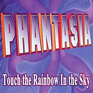 Touch the Rainbow in the Sky