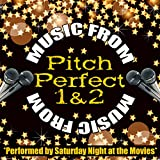 Music from Pitch Perfect 1 & 2
