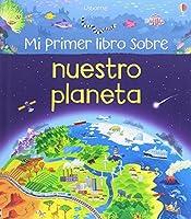 Mi primer libro sobre nuestro planeta