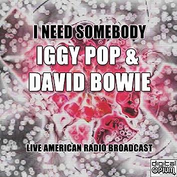 I Need Somebody (Live)