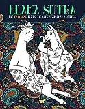Llama Sutra: Un Travieso Libro De Colorear Para Adultos: Temática del Kama Sutra con llamas, perezosos y unicornios