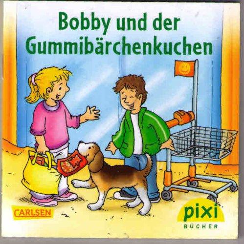 Bobby und der Gummibärchenkuchen -Pixi Sonderausgabe für EDEKA