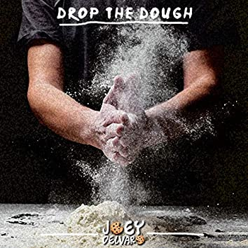 Drop The Dough