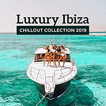 Luxury Ibiza Chillout Collection 2019