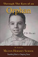 Through the Eyes of an Orphan: My Years at Milton Hershey School:Stumbling Block or Stepping Stone (English Edition)