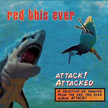 Attack! Attacked (Remixes)