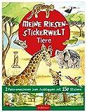 Meine Riesen-Stickerwelt Tiere: 2 Panoram-Szenen zum Ausklappen mit 150 Stickern (Mein Stickerbuch)