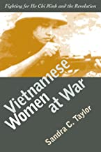 Vietnamese Women at War: Fighting for Ho Chi Minh and the Revolution (Modern War Studies (Paperback))