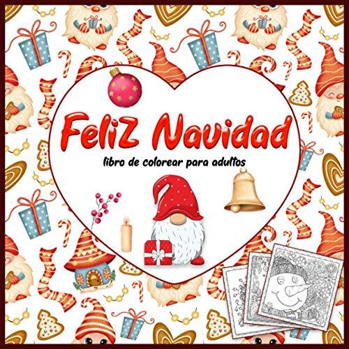 Feliz Navidad - libro de colorear para adultos (Antiestrés): Libro para colorear para adultos con 50 hermosos dibujos relacionados con la ... símbolos y tradiciones de la Navidad)