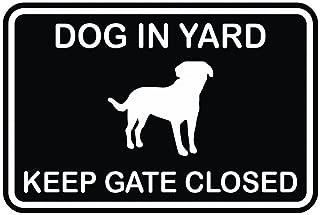 Dog in Yard Keep Gate Closed Wall Door Sign - Black (Small)