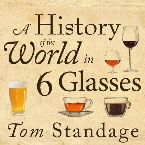 A History of the World in 6 Glasses audiobook cover art
