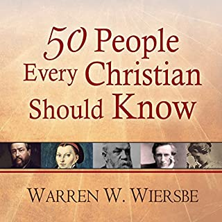 50 People Every Christian Should Know     Learning from Spiritual Giants of the Faith              By:                                                                                                                                 Warren W. Wiersbe                               Narrated by:                                                                                                                                 James C. Lewis                      Length: 13 hrs and 43 mins     129 ratings     Overall 4.4
